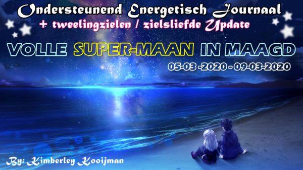ENERGETISCH / KOSMISCH ONDERSTEUNEND JOURNAAL + TWEELINGZIELEN UPDATE VOLLE SUPERMAAN IN MAAGD 09-03-2020