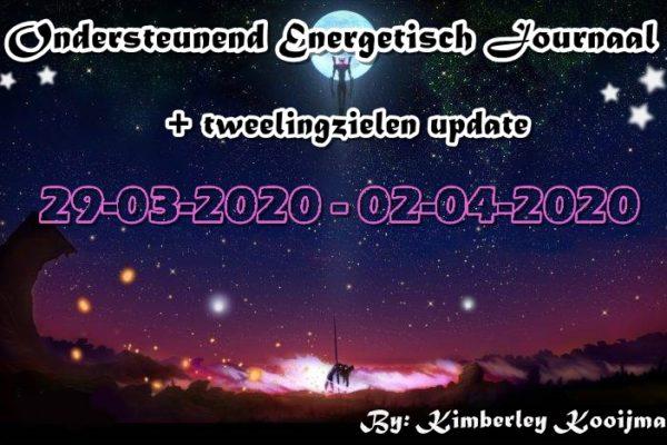 COLLECTIEF ONDERSTEUNEND ENERGETISCH JOURNAAL + TWEELINGZIELEN UPDATE 29-03-2020 – 02-04-2020