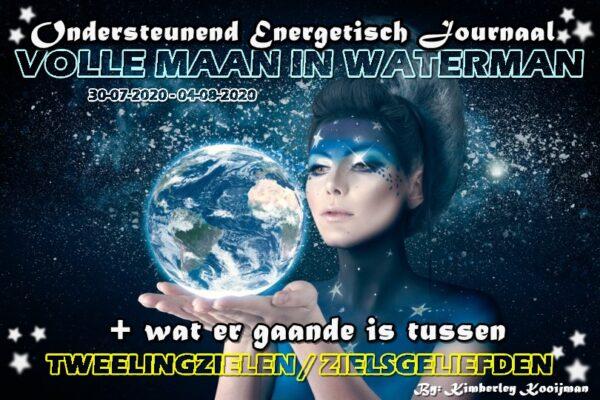 ONDERSTEUNEND ENERGETISCH JOURNAAL VOLLE MAAN IN WATERMAN 03-08-2020 OPBOUW NAAR DE LEEUWENPOORT 08-08-2020