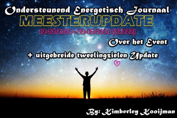 ONDERSTEUNEND ENERGETISCH JOURNAAL MEESTERUPDATE OPENING PORTAAL 12-12-2020 – 22-12-2020